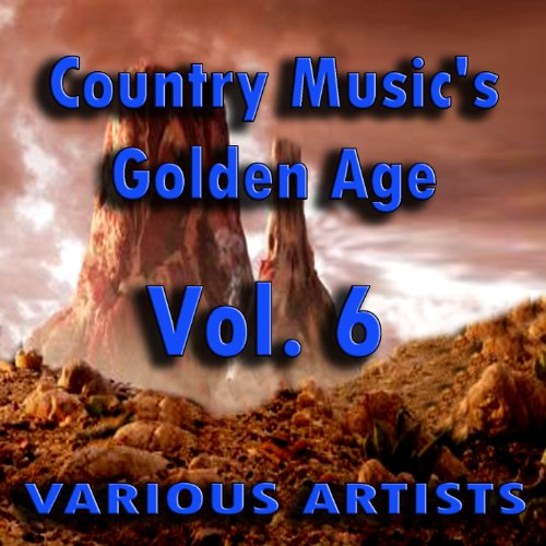 Country Music's Golden Age, Vol. 6