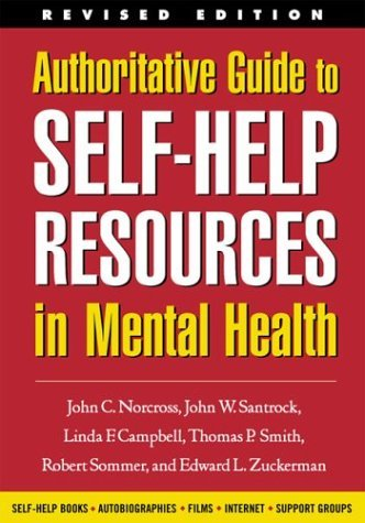 Authoritative Guide to Self-Help Resources in Mental Health, Revised Edition (The Clinician's Toolbox) by John C. Norcross PhD (2003-05-21)