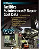 Means Facilities Maintenance and Repair Cost Data, , 0876290306