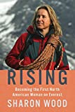 Rising: Becoming the First North American Woman on Everest
