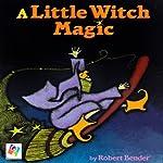 A Little Witch Magic | Robert Bender