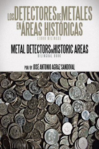 Los Detectores De Metales En Áreas Históricas: The Metal Detectors in Historic Areas, José Antonio Agraz Sandoval - Amazon.com