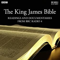The King James Bible: Readings From & The Story Behind the King James Bible (from BBC Radio 4)
