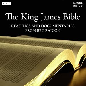 The King James Bible: Readings From & The Story Behind the King James Bible (from BBC Radio 4) Radio/TV Program
