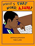 What's that Word Ajani, Tamico Jones, 0615516319