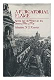 img - for A Purgatorial Flame: Seven British Writers in the Second World War by Sebastain D. G. Knowles (1990-08-03) book / textbook / text book