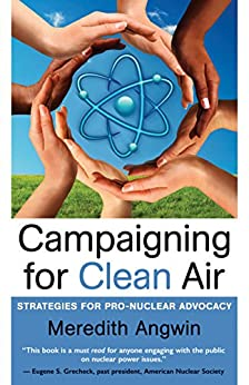 Campaigning for Clean Air: Strategies for Pro-Nuclear Advocacy by [Angwin, Meredith]