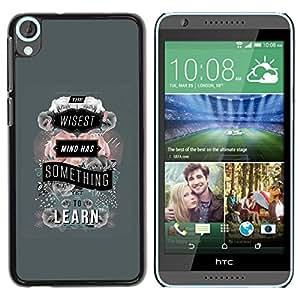 Be Good Phone Accessory // Dura Cáscara cubierta Protectora Caso Carcasa Funda de Protección para HTC Desire 820 // Grey Learn Teacher School Text Quote