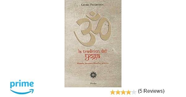 La Tradición Del Yoga. Historia, Literatura, Filosofía Y ...
