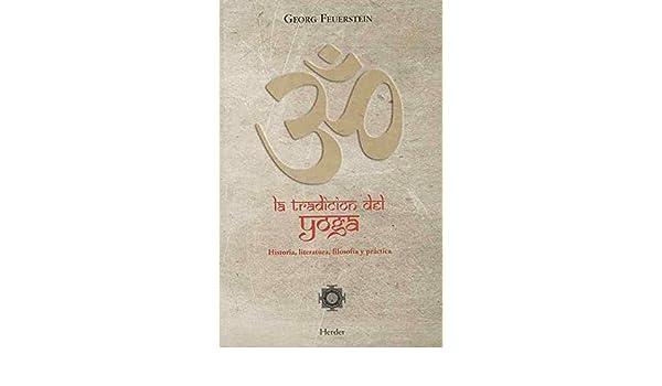 La tradición del yoga : historia, literatura, filosofía y ...