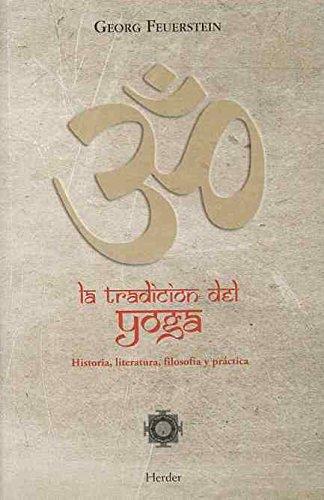 La Tradición Del Yoga. Historia, Literatura, Filosofía Y Práctica Tapa blanda – 20 may 2013 Georg Feuerstein Laia Villegas Torras Herder 8425427436