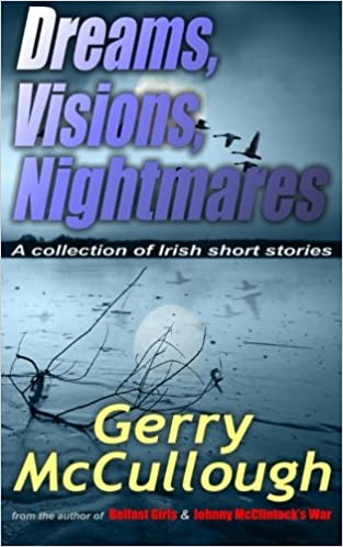 Dreams, Visions, Nightmares: A collection of eight literary and award-winning Irish stories