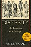 Diversity: The Invention of a Concept by Peter Wood (2004-07-01)