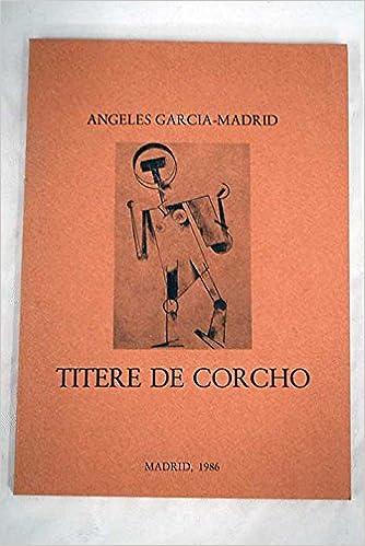 Títere de corcho: Ángeles García-Madrid: 9788439874539 ...