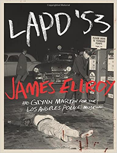 Lapd 53 james ellroy glynn martin for the los angeles police lapd 53 james ellroy glynn martin for the los angeles police museum 9781419715853 amazon books reheart Images