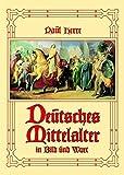 Deutsches Mittelalter in Bild und Wort