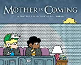 Mother Is Coming: A FoxTrot Collection by Bill Amend