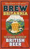 Brew Britannia: The Strange Rebirth of British Beer