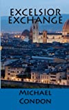 Excelsior Exchange, Michael Condon, 1481262742