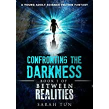 Confronting the Darkness: Book 1 of Between Realities