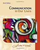 Communication in Our Lives 6th Edition