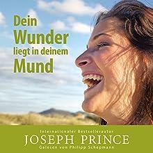 Dein Wunder liegt in deinem Mund Hörbuch von Joseph Prince Gesprochen von: Philipp Schepmann