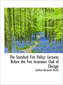 The Standard Fire Policy: Lectures Before the Fire ...