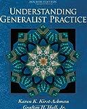 Understanding Generalist Practice, Karen K. Kirst-Ashman and Grafton H. Hull, 0495171816