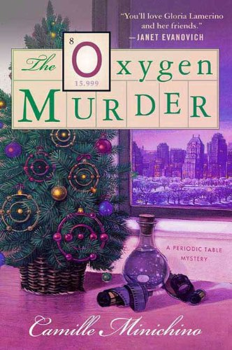 The Oxygen Murder: A Periodic Table Mystery (The Periodic Table Series Book 8)