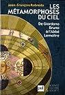 Les métamorphoses du ciel : De Giordano Bruno à l'Abbé Lemaître par Robredo