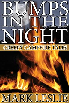 Bumps in the Night: Creepy Campfire Tales by [Leslie, Mark]