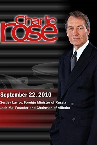 Charlie Rose - Sergey Lavrov / Jack Ma (September 22, 2010) by