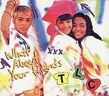 TLC-What About Your Friends-CDM