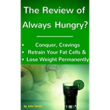 Review of the Always Hungry Diet- Conquer Cravings, Retrain Your Fat Cells, and