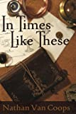 Book Cover for In Times Like These