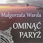 Ominąć Paryż | Malgorzata Warda