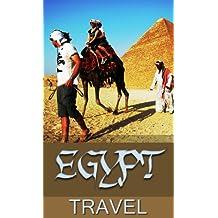 Egypt Travel (Egypt Travel Advice Book 1)