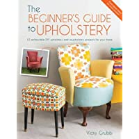 The Beginner's Guide to Upholstery: 10 achievable DIY upholstery and reupholstery projects for your home