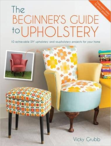 The Beginner S Guide To Upholstery 10 Achievable Diy