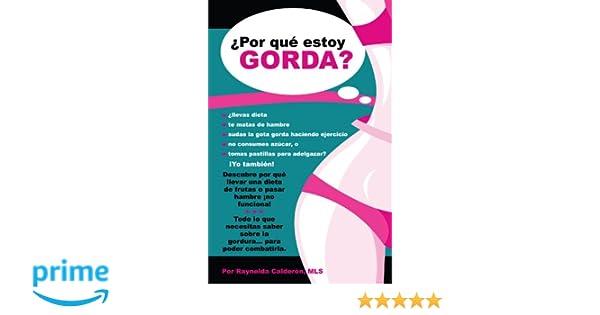 Por qué estoy gorda? (Spanish Edition): MLS Raynelda Calderon: 9780615354125: Amazon.com: Books