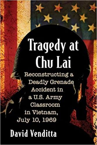 Amazon com: Tragedy at Chu Lai: Reconstructing a Deadly