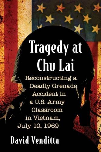 tragedy-at-chu-lai-reconstructing-a-deadly-grenade-accident-in-a-us-army-classroom-in-vietnam-july-1