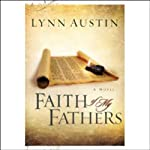Faith of My Fathers: Chronicles of the Kings | Lynn Austin