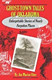 Ghost-Town Tales of Oklahoma, Jim M. Etter, 0913507741