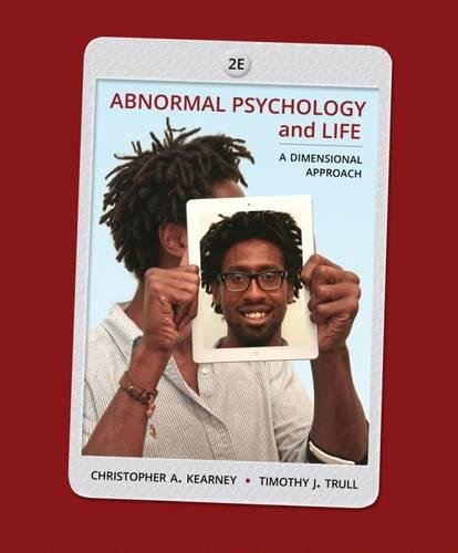 Abnormal Psychology and Life: A Dimensional Approach (MindTap Course List)
