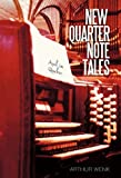 New Quarter Note Tales, Arthur Wenk, 1450254772