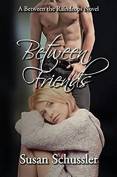 Between Friends by [Schussler, Susan]
