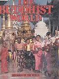 The Buddhist World, Anne Bancroft, 0382067479