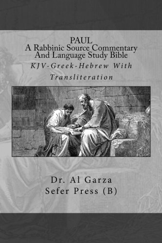 PAUL: A Rabbinic Source Commentary And Language Study Bible: Volume 6b (Paul: Volume 6b New Testament)