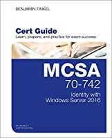 MCSA 70-742 Cert Guide: Identity with Windows Server 2016 Front Cover